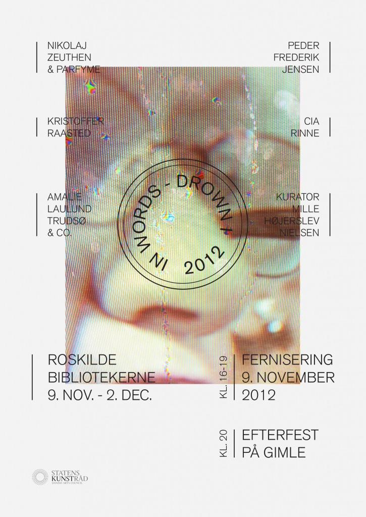In Words Drown I - fernisering d. 9. november kl. 16-19 på Roskilde Bibliotek