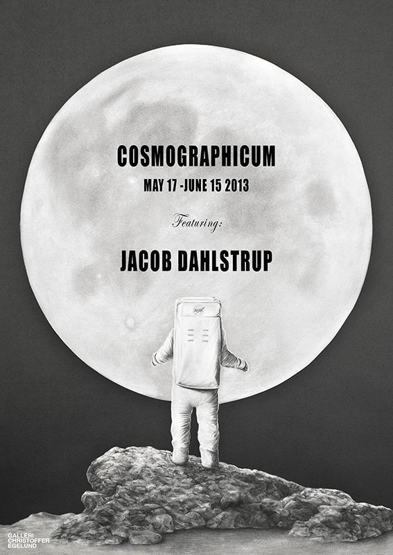 Jacob Dahlstrup, Cosmographicum, 17.05.-15.06.2013, Galleri Christoffer Egelund,