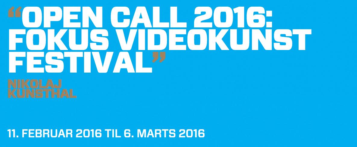 OPEN CALL 2016: FOKUS VIDEOKUNSTFESTIVAL