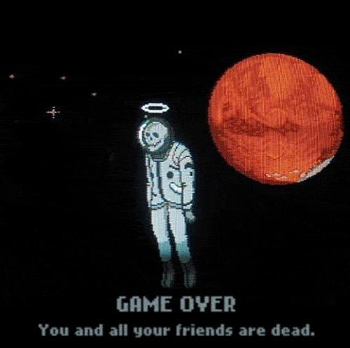 Walk and Talk // Game Over – You and all your friends are dead