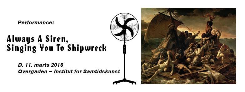 Overgaden Projekt Performance // Always A Siren, Singing You To Shipwreck
