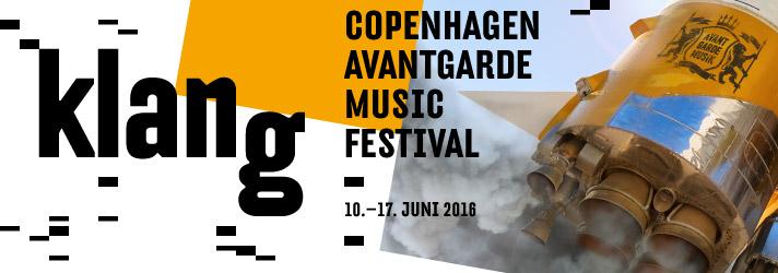 KLANG – Copenhagen Avantgarde Music Festival 2016